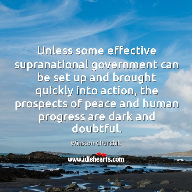 Image, Unless some effective supranational government can be set up and brought quickly