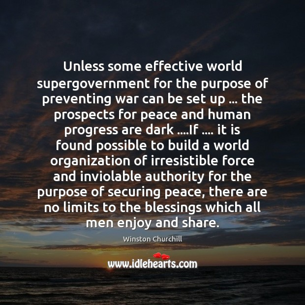 Image, Unless some effective world supergovernment for the purpose of preventing war can