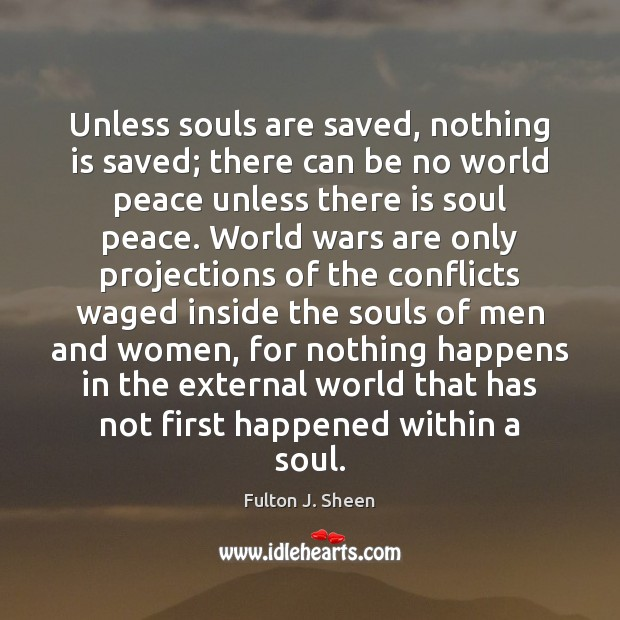 Image, Unless souls are saved, nothing is saved; there can be no world
