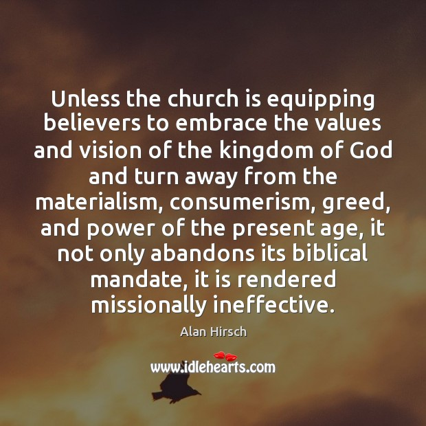 Image, Unless the church is equipping believers to embrace the values and vision
