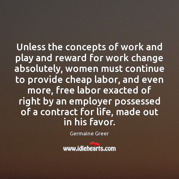 Unless the concepts of work and play and reward for work change Image