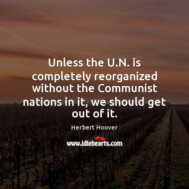 Image, Unless the U.N. is completely reorganized without the Communist nations in