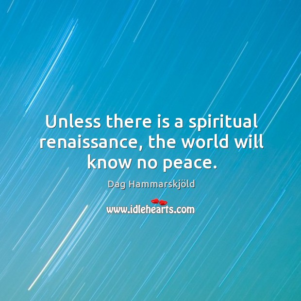 Image, Unless there is a spiritual renaissance, the world will know no peace.