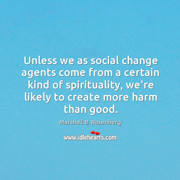 Unless we as social change agents come from a certain kind of Image