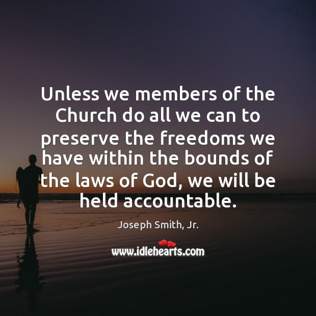 Unless we members of the Church do all we can to preserve Image