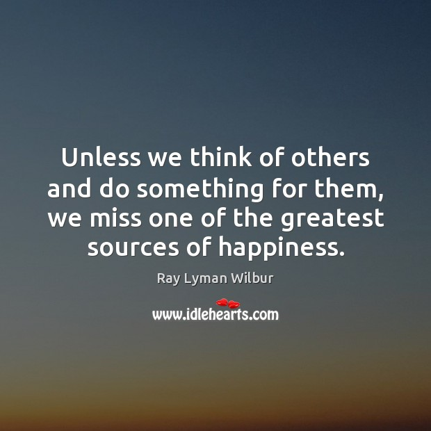 Unless we think of others and do something for them, we miss Image