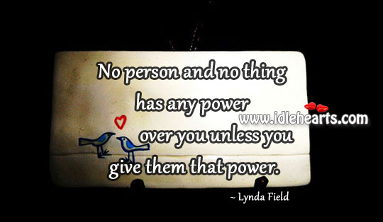 No Person And No Thing Has Any Power