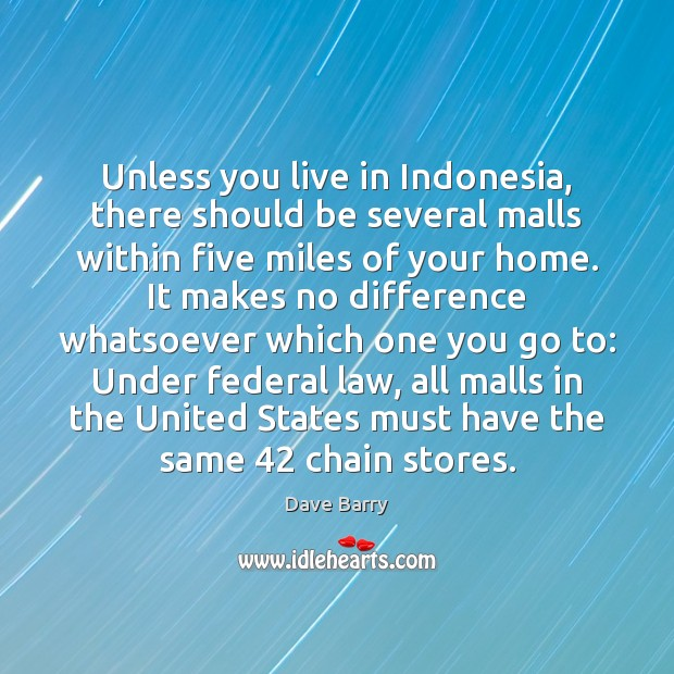 Image, Unless you live in Indonesia, there should be several malls within five
