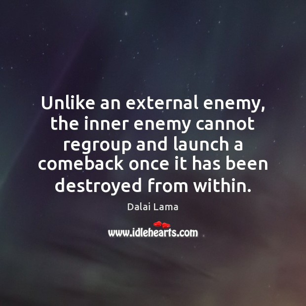 Image, Unlike an external enemy, the inner enemy cannot regroup and launch a