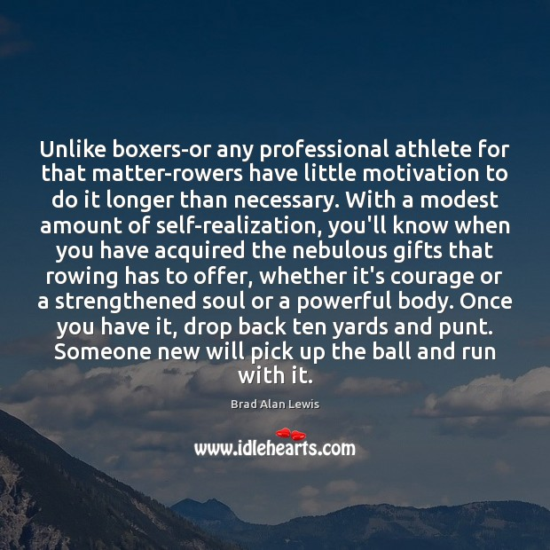Image, Unlike boxers-or any professional athlete for that matter-rowers have little motivation to