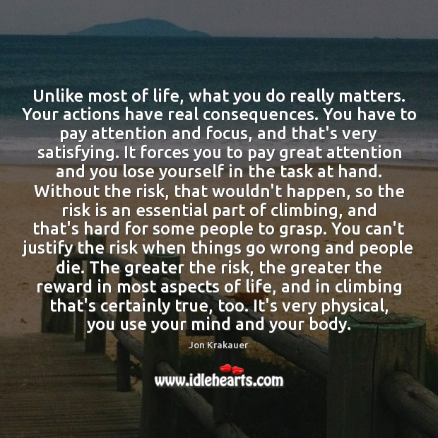 Unlike most of life, what you do really matters. Your actions have Image