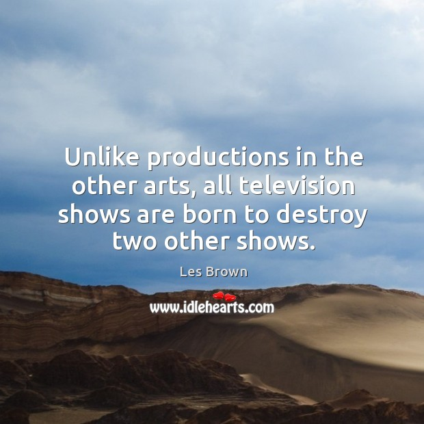 Unlike productions in the other arts, all television shows are born to destroy two other shows. Image