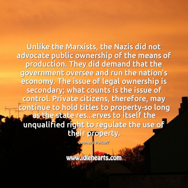 Unlike the Marxists, the Nazis did not advocate public ownership of the Legal Quotes Image