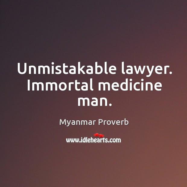 Unmistakable lawyer. Immortal medicine man. Myanmar Proverbs Image