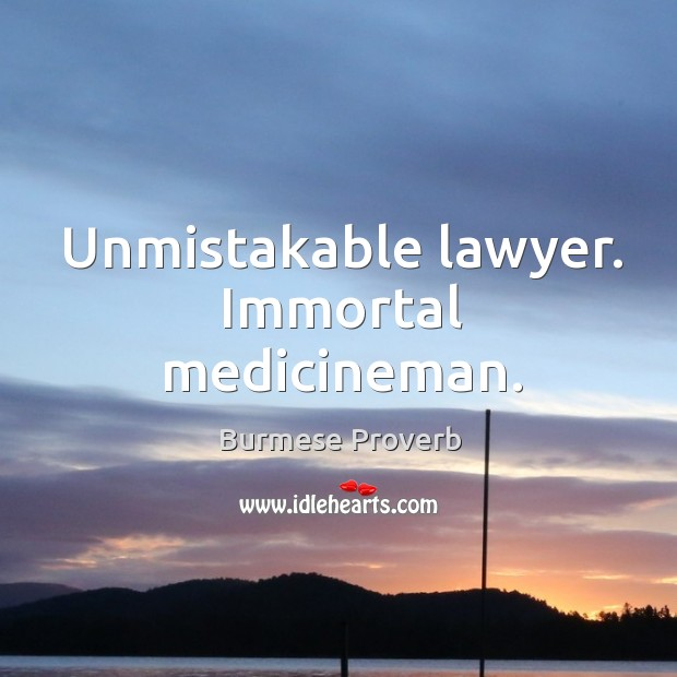 Unmistakable lawyer. Immortal medicineman. Burmese Proverbs Image