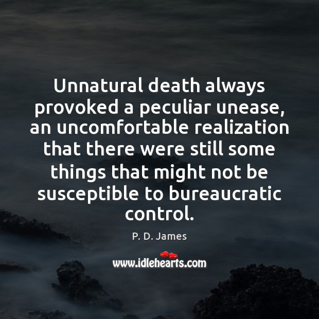 Unnatural death always provoked a peculiar unease, an uncomfortable realization that there Image