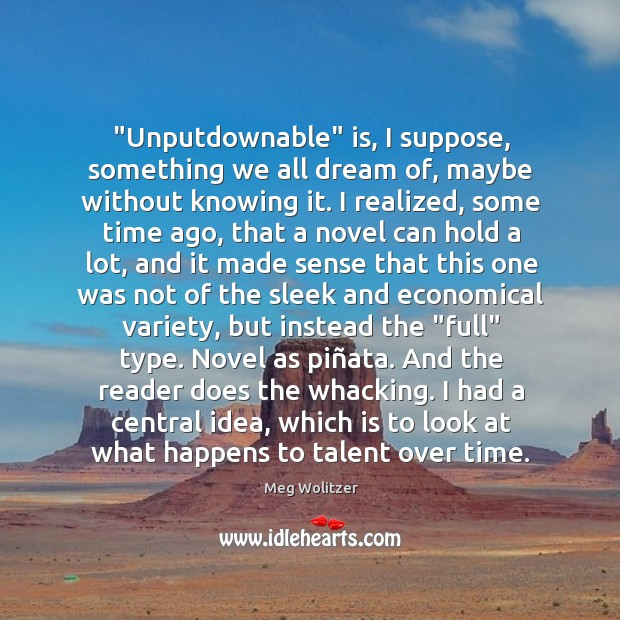 """""""Unputdownable"""" is, I suppose, something we all dream of, maybe without knowing Image"""