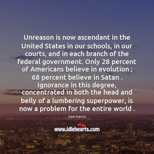 Image, Unreason is now ascendant in the United States in our schools, in