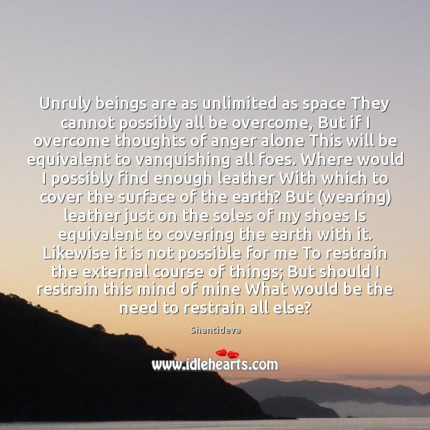 Image, Unruly beings are as unlimited as space They cannot possibly all be