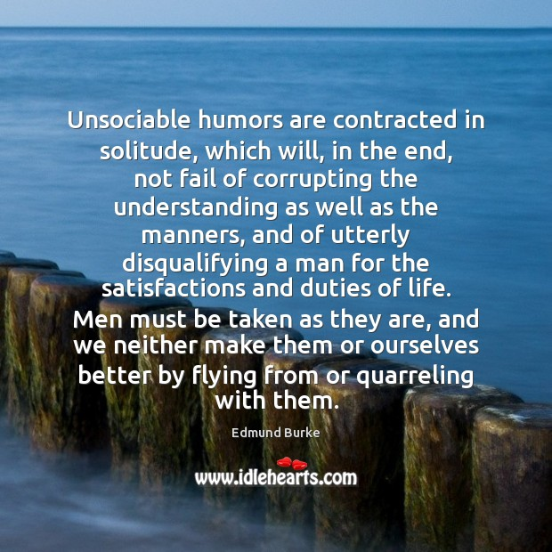 Image, Unsociable humors are contracted in solitude, which will, in the end, not