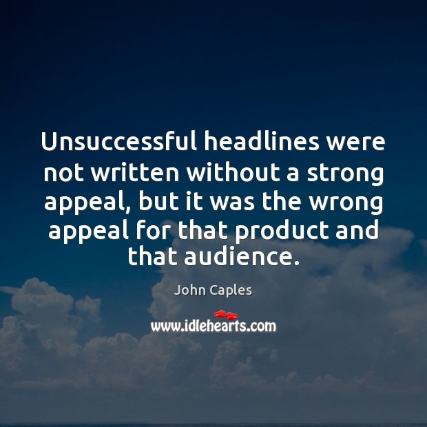 Unsuccessful headlines were not written without a strong appeal, but it was Image