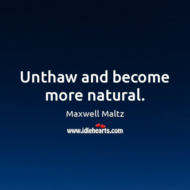 Image, Unthaw and become more natural.