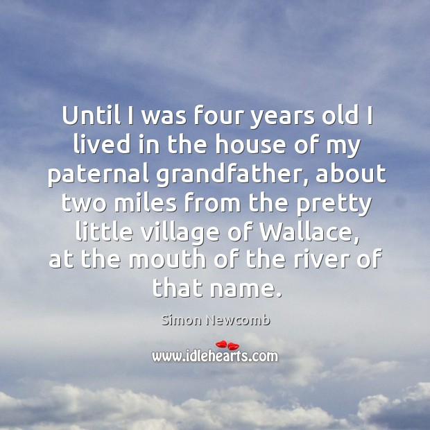 Until I was four years old I lived in the house of my paternal grandfather Image