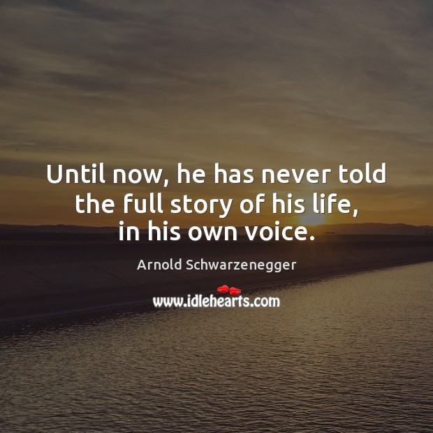 Image, Until now, he has never told the full story of his life, in his own voice.