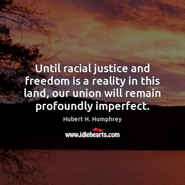 Until racial justice and freedom is a reality in this land, our Image