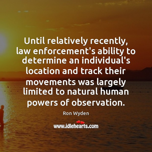 Image, Until relatively recently, law enforcement's ability to determine an individual's location and