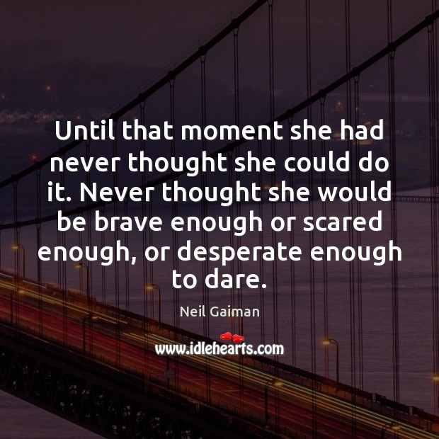 Image, Until that moment she had never thought she could do it. Never