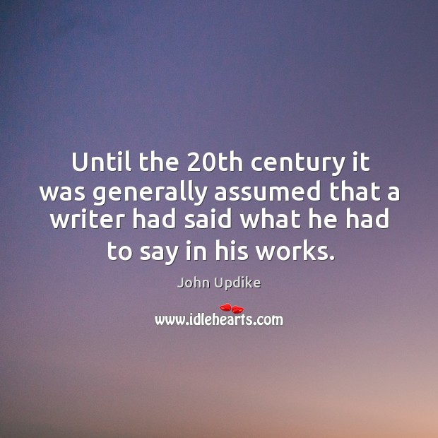Until the 20th century it was generally assumed that a writer had said Image
