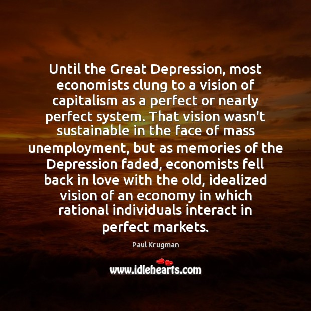 Until the Great Depression, most economists clung to a vision of capitalism Economy Quotes Image
