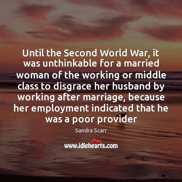 Until the Second World War, it was unthinkable for a married woman Image