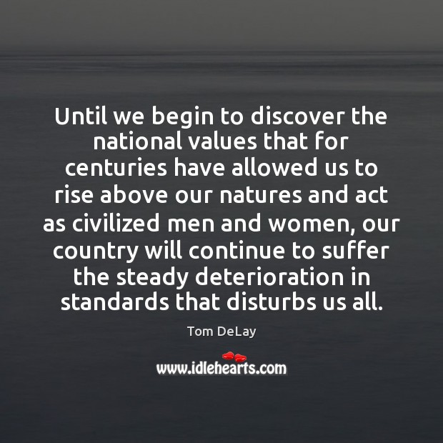 Until we begin to discover the national values that for centuries have Image