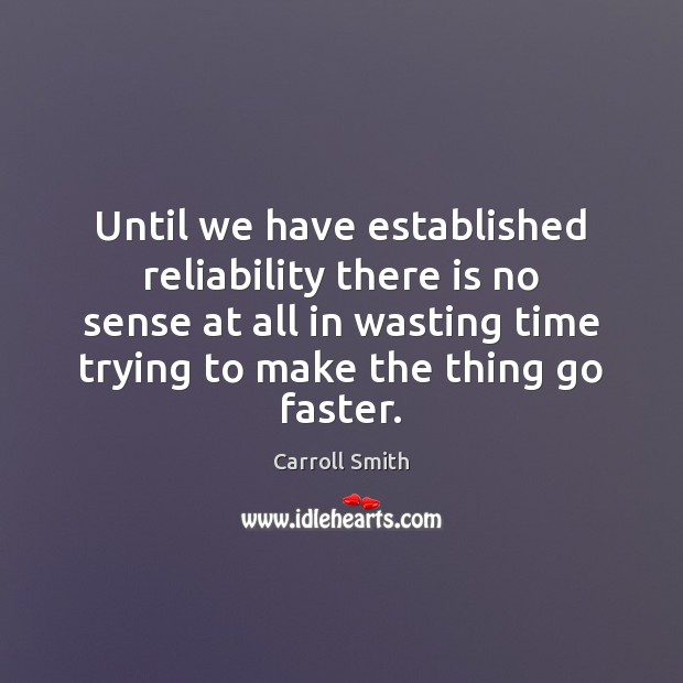 Until we have established reliability there is no sense at all in Image