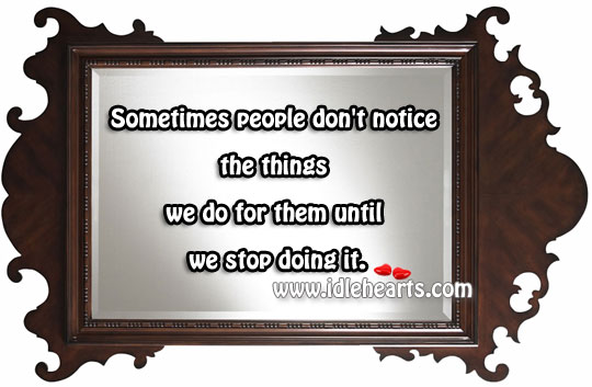Sometimes People Don't Notice