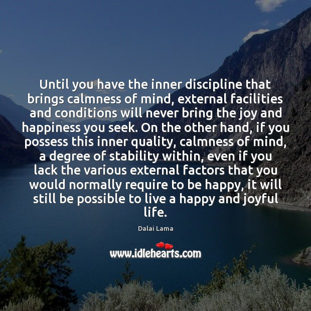 Image, Until you have the inner discipline that brings calmness of mind, external