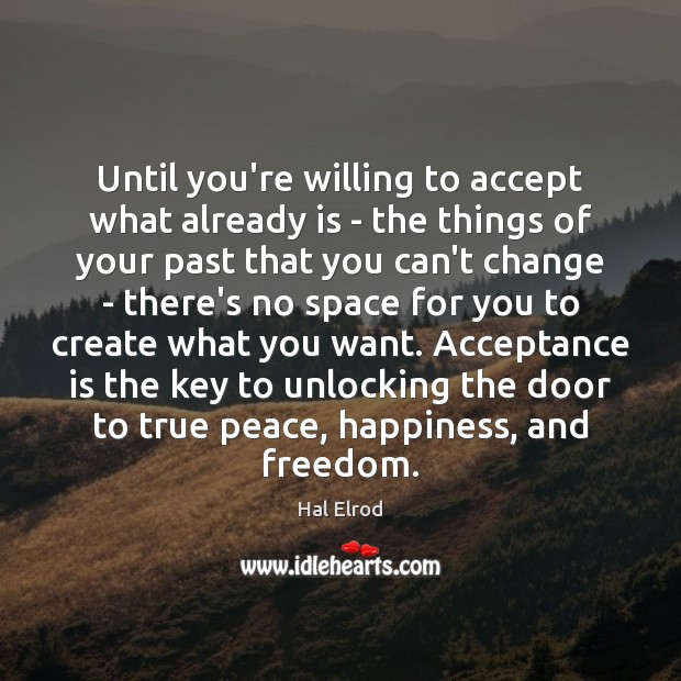 Until you're willing to accept what already is – the things of Hal Elrod Picture Quote