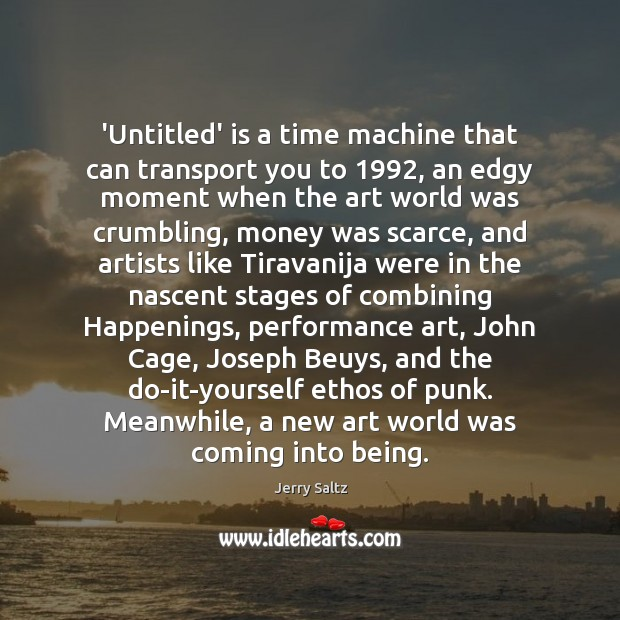 'Untitled' is a time machine that can transport you to 1992, an edgy Jerry Saltz Picture Quote