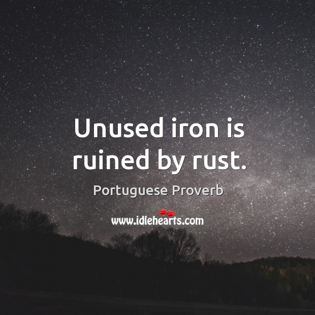 Image, Unused iron is ruined by rust.