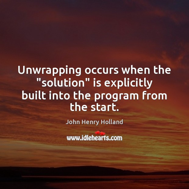 "Unwrapping occurs when the ""solution"" is explicitly built into the program from the start. Image"
