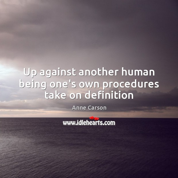 Up against another human being one's own procedures take on definition Image