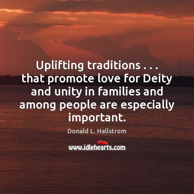 Uplifting traditions . . . that promote love for Deity and unity in families and Image