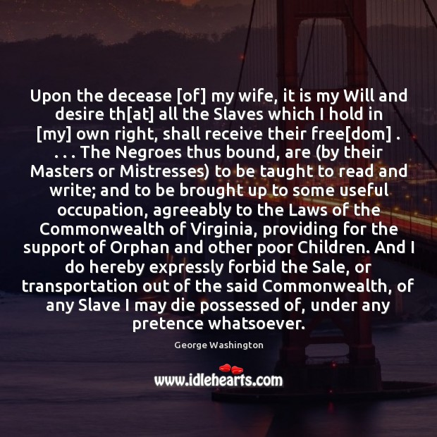 Image, Upon the decease [of] my wife, it is my Will and desire