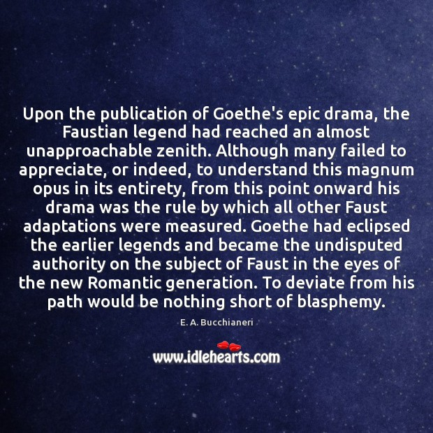 Image, Upon the publication of Goethe's epic drama, the Faustian legend had reached