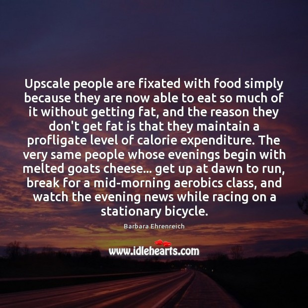 Image, Upscale people are fixated with food simply because they are now able