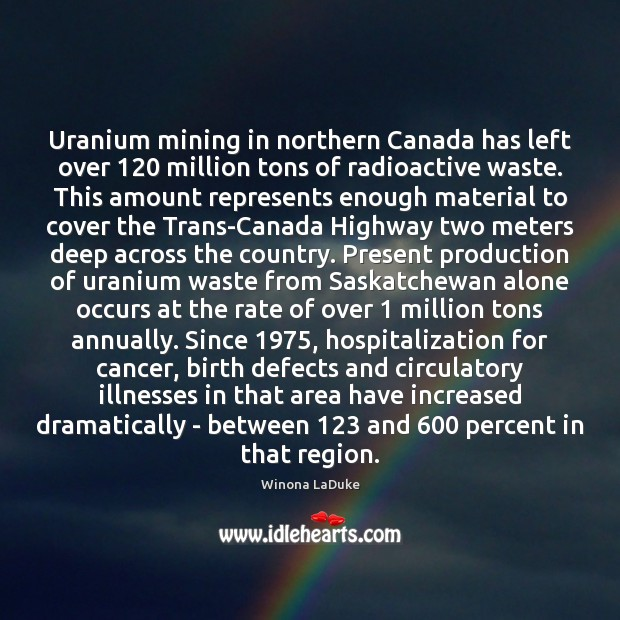 Image, Uranium mining in northern Canada has left over 120 million tons of radioactive