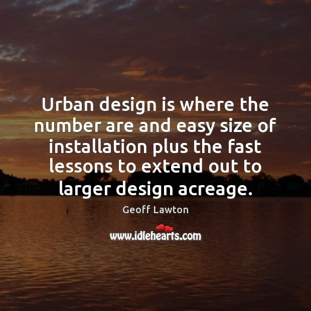 Urban design is where the number are and easy size of installation Design Quotes Image