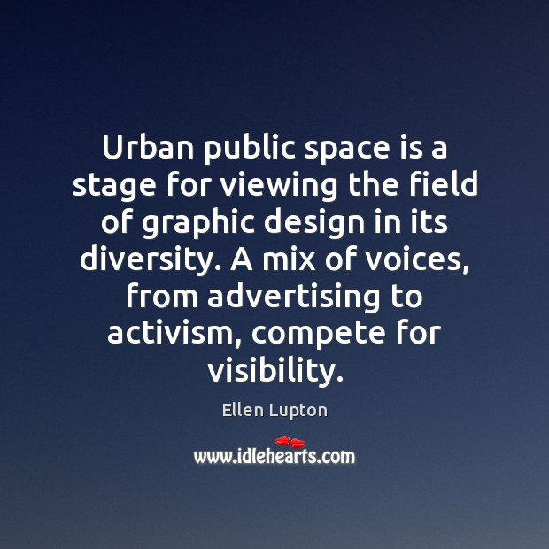 Urban public space is a stage for viewing the field of graphic Space Quotes Image